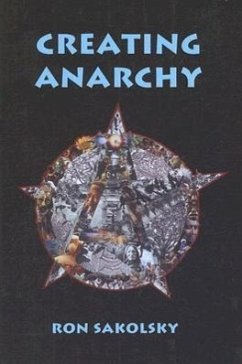 Creating Anarchy - Sakolsky, Ron