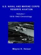 U.S. Naval and Marine Corps Reserve Aviation, Volume I, 1916-1942 Chronology