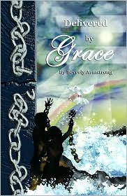 Delivered by Grace - Beverly Armstrong