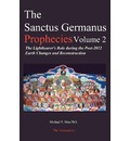 The Sanctus Germanus Prophecies Volume 2 - Michael P Mau