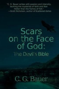 Scars on the Face of God: The Devil's Bible - Bauer, C. G.