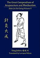 The Great Compendium of Acupuncture and Moxibustion Vol. V