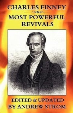 Charles Finney - Most Powerful Revivals - Herausgeber: Strom, Andrew