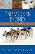 The Unbroken Bond: The Warmth of Love in the Cold of the Alaskan Iditarod