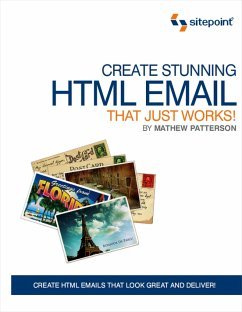 Create Stunning HTML Email That Just Works! - Patterson, Mathew