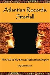 Atlantian Records Starfall: The Fall of the Second Atlantian Empire - Cieladora