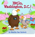 Hello, Washington, D.C.! - Martha Day Zschock