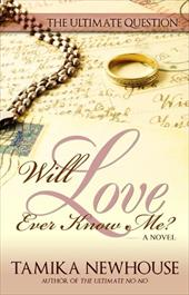 Will Love Ever Know Me - Newhouse, Tamika