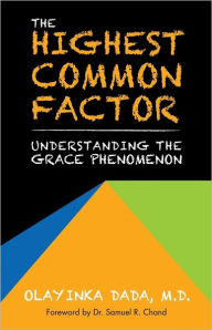 The Highest Common Factor: Understanding the grace Phenomenon - Olayinka Dada