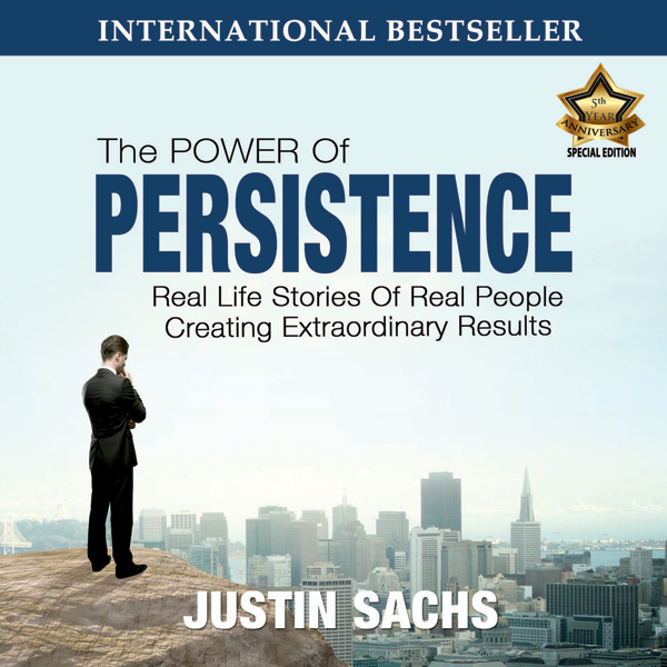 Power of Persistence: Real Life Stories of Real People Creating Extraordinary Results, Hörbuch, Digital, 205min - Justin Sachs