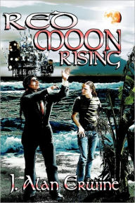 Red Moon Rising - J. Alan Erwine