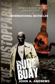Rude Buay ... The Unstoppable - John A. Andrews