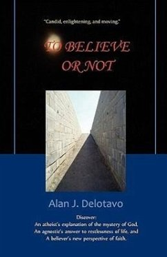 To Believe or Not - Delotavo, Alan J.