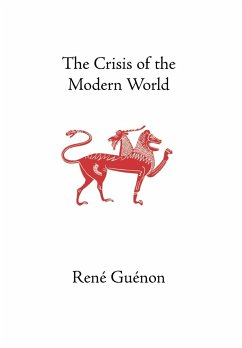 The Crisis of the Modern World - Guenon, Rene