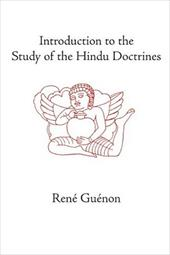 Introduction to the Study of the Hindu Doctrines - Guenon, Rene