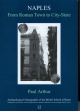 Naples, from Roman Town to City-state - Paul Arthur