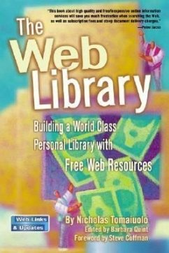The Web Library: Building a World Class Personal Library with Free Web Resources - Tomaiuolo, Nicholas G.