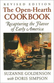 Open-Hearth Cookbook: Recapturing the Flavor of Early America - Suzanne Goldenson, With Doris Simpson