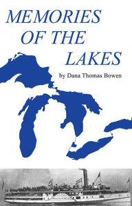 Memories of the Lakes: Told in Story and Picture - Dana Thomas Bowen