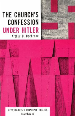 The Church's Confession Under Hitler: Second Edition - Cochrane, Arthur C.