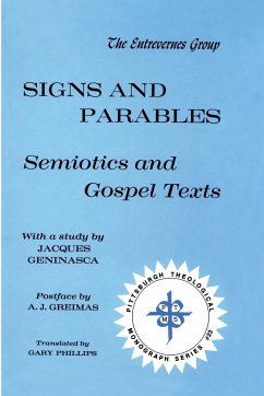 Signs and Parables: Semiotics and Gospel Texts - Geninasca, Jacques Greimas, A. J. Groupe Dentrevernes