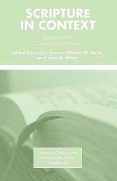 Scripture in Context: Essays on the Comparative Method - Herausgeber: Evans, Carl D. White, John B. Hallo, William W.