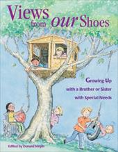Views from Our Shoes: Growing Up with a Brother or Sister with Special Needs - Meyer, Donald Joseph / Pillo, Cary