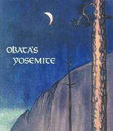 Obata's Yosemite: The Art and Letters of Chiura Obata from His Trip to the High Sierra in 1927