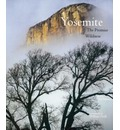 Yosemite: The Promise of Wildness - William Neill