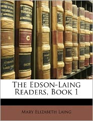 The Edson-Laing Readers, Book 1 - Mary Elizabeth Laing