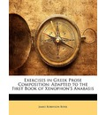 Exercises in Greek Prose Composition - James Robinson Boise