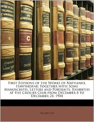 First Editions Of The Works Of Nathaniel Hawthorne - Grolier Club