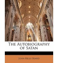 The Autobiography of Satan - John Relly Beard