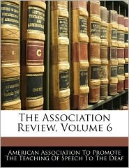 The Association Review, Volume 6 - American Association To Promote The Teac