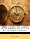 Select Works of the Emperor Julian - Julian
