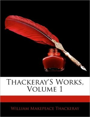 Thackeray's Works, Volume 1 - William Makepeace Thackeray