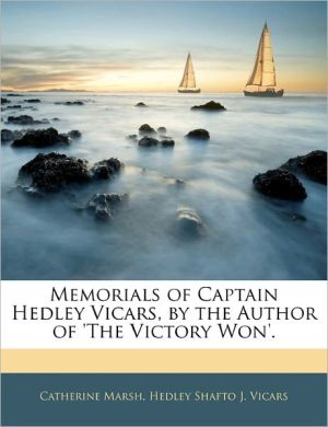 Memorials Of Captain Hedley Vicars, By The Author Of 'The Victory Won'.