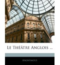 Le Theatre Anglois ... Volumen I - Anonymous