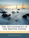 The Development of the British Empire - Soros Professor of Philosophy at Eotvos Lorand University Budapest and Senior Lecturer in the Department of Philosophy Howard Robinson