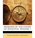 Memoirs of the Court of Augustus, Volume 1 - Thomas Blackwell