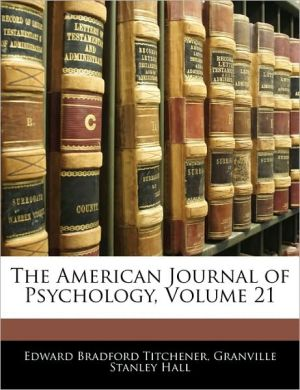 The American Journal Of Psychology, Volume 21 - Edward Bradford Titchener, G. Stanley Hall