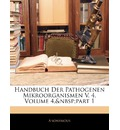 Handbuch Der Pathogenen Mikroorganismen V. 4, Volume 4, Part 1 - Anonymous