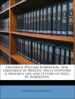Frederick William Robertson, Sein Lebensbild in Briefen: Nach Stopford A. Brooke's Life and Letters of Fred. W. Robertson