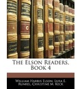 The Elson Readers, Book 4 - William H Elson