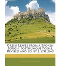 Green Leaves from a Broken Bough, Posthumous Poems, Revised and Ed. by J. Spilling - Mary Ann Stannard