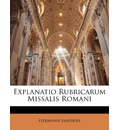 Explanatio Rubricarum Missalis Romani - Hermann Janssens