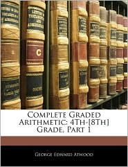 Complete Graded Arithmetic - George Edward Atwood