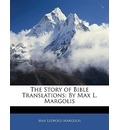 The Story of Bible Translations - Max Leopold Margolis