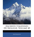 Archives Italiennes de Biologie, Volume 40 - Anonymous