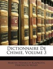 Dictionnaire de Chimie, Volume 3 - Martin Heinrich Klaproth, Friedrich Wolff